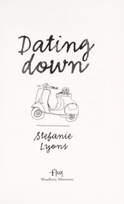Cover of: Dating down | Stefanie Lyons