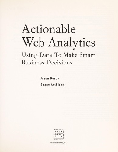 Actionable web analytics (2007 edition) | Open Library