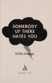 Cover of: Somebody up there hates you