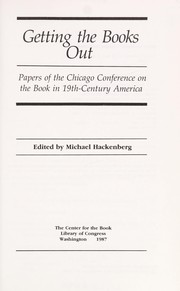 Getting the books out by Chicago Conference on the Book in 19th-century America (1985)