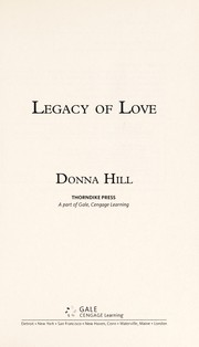 Cover of: Legacy of love | Hill, Donna