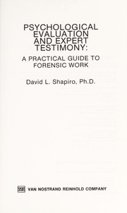 Cover of: Psychological evaluation and expert testimony | David L. Shapiro