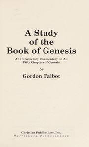 Cover of: A study of the Book of Genesis | Gordon Talbot