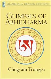 Cover of: Glimpses of abhidharma: from a seminar on Buddhist psychology