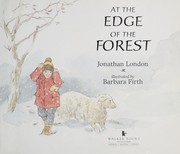 Cover of: At the edge of the forest | Jonathan London