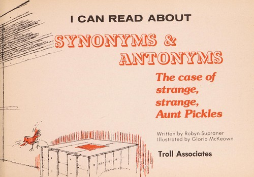 I Can Read About Synonyms And Antonyms by Robyn Supraner