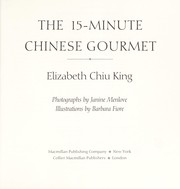 Cover of: The 15-minute Chinese gourmet | Elizabeth Chiu King