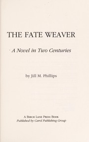 Cover of: The fate weaver: a novel in two centuries