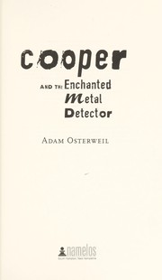 Cover of: Cooper and the enchanted metal detector | Adam Osterweil