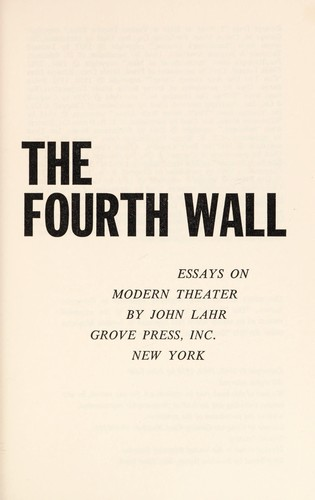 Up against the fourth wall: essays on modern theater by John Lahr