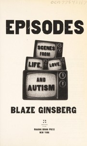 Cover of: Episodes | Blaze Ginsberg