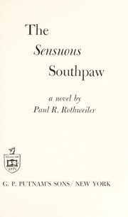 Cover of: The sensuous southpaw | Paul R. Rothweiler