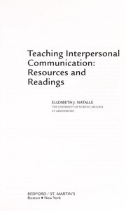 Cover of: Teaching interpersonal communication | Elizabeth J. Natalle