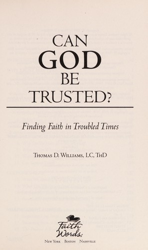 Can God be trusted? by Williams, Thomas D. LC