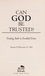 Cover of: Can God be trusted? | Williams, Thomas D. LC