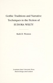 Cover of: Gothic traditions and narrative techniques in the fiction of Eudora Welty