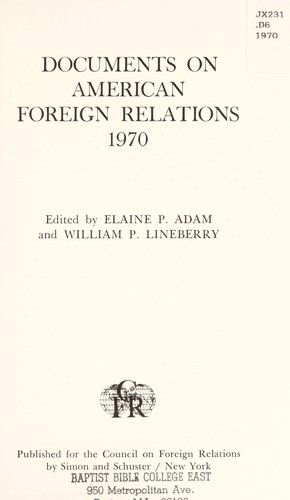 Documents on American foreign relations, 1970 by Elaine P. Adam