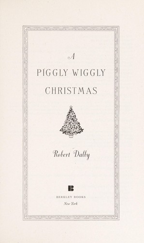 A Piggly Wiggly Christmas by Rob Dalby