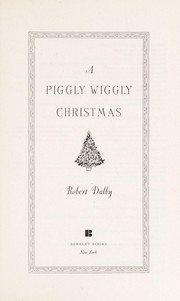 Cover of: A Piggly Wiggly Christmas | Rob Dalby