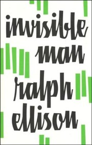 Invisible man by Ralph Ellison, Ralph Ellison