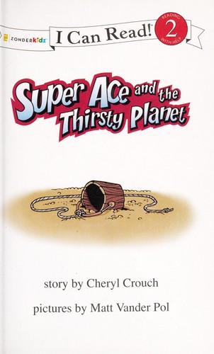 Super Ace and the thirsty planet by Cheryl Crouch