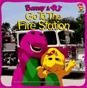 Cover of: Barney & BJ go to the fire station