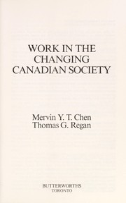 Cover of: Work in the changing Canadian society | Mervin Yaotsu Chen