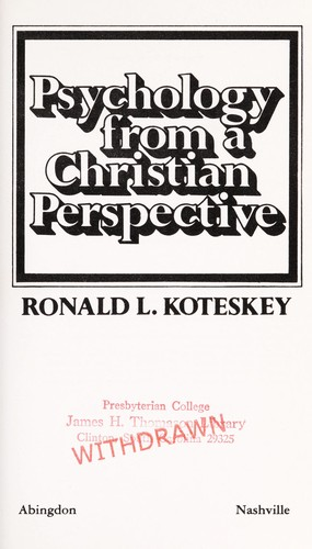 Psychology from a Christian perspective by Ronald L. Koteskey