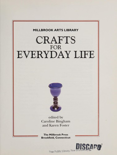 Crafts for everyday life by edited by Caroline Bingham and Karen Foster.