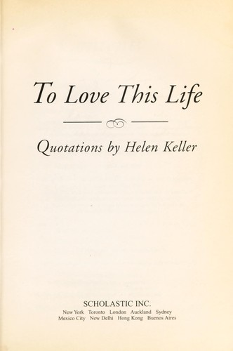 To love this life by Helen Keller