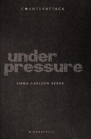 Cover of: Under pressure | Emma Carlson Berne