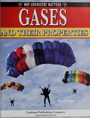Cover of: Gases and their properties | Tom Jackson