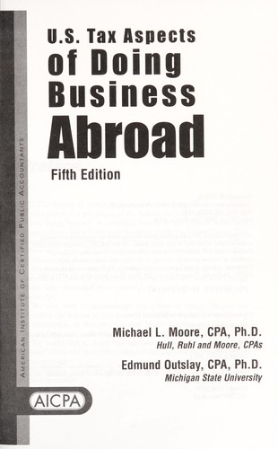 U.S. tax aspects of doing business abroad by Michael L. Moore