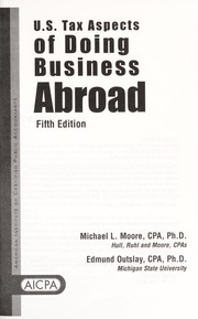 Cover of: U.S. tax aspects of doing business abroad | Michael L. Moore