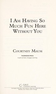 Cover of: I am having so much fun here without you | Courtney Maum