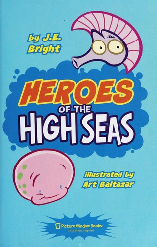 Heroes of the high seas by J. E. Bright