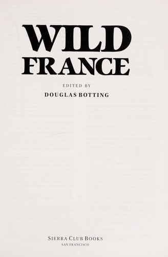 Wild France by edited by Douglas Botting.