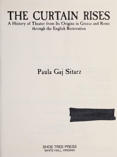 A history of theater from its origins in Greece and Rome through the English Restoration by Paula Gaj Sitarz