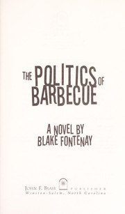Cover of: The politics of barbecue | Blake Fontenay