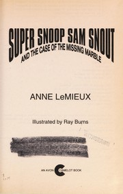 Cover of: Super Snoop Sam Snout and the Case of the Missing Marble