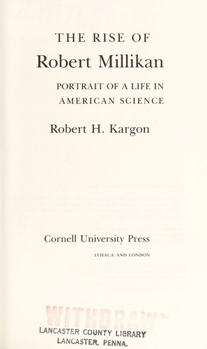 The rise of Robert Millikan by Robert Hugh Kargon