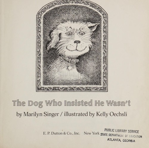 The dog who insisted he wasn't by Marilyn Singer