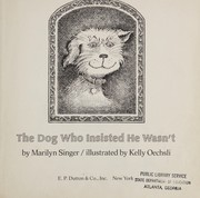 Cover of: The dog who insisted he wasn't | Marilyn Singer