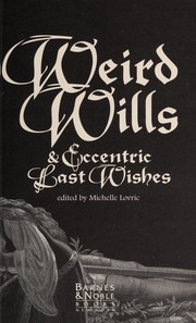 Cover of: Weird wills & eccentric last wishes