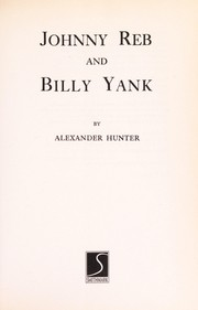 Cover of: Johnny Reb and Billy Yank (The Civil War Library Series) | Alexander Hunter