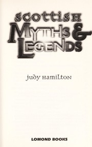 Cover of: Scottish myths and legends | Judy Hamilton