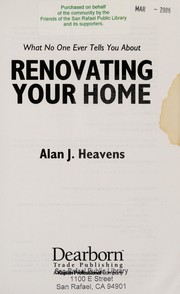 Cover of: What no one ever tells you about renovating your home | Alan J. Heavens