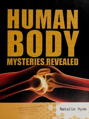 Cover of: Human body mysteries revealed | Natalie Hyde