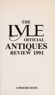 Cover of: Lyle Official Antiques Review 1991 (Lyle) | Anthony Curtis