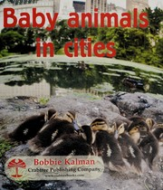 Cover of: Baby animals in cities | Bobbie Kalman